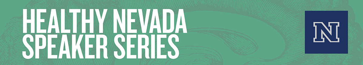 Healthy Nevada Speaker Series