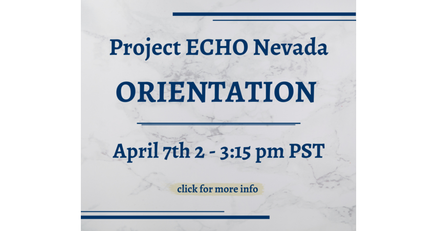 Project ECHO Nevada Orientation, April 7th 2-3:15 pm PST, click for more info